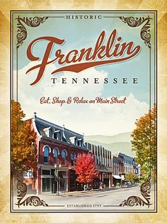 Franklin, Tennessee - Vintage Main Street Poster.Quaint little town just minutes away.  L-O-V-E!
