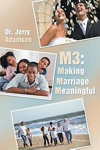M3: Making Marriage Meaningful - JOP Library Call Number: 306 ADA
