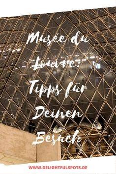 Louvre in Paris - Tipps für Deinen Besuch Louvre, Explore, Paris Travel Tips, Paris Tips, Vacation Travel, Travel Report, Travel Inspiration, Exploring