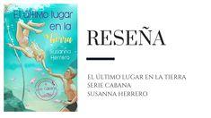 Reseña: El último lugar en la tierra de Susanna Herrero - Pirra Smith Cover, Books, Stage Backdrops, Love Story, Earth, Novels, Libros, Book, Book Illustrations