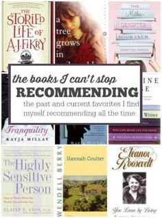 9 books I can't stop recommending: my past and current favorites I find myself recommending ALL the time!