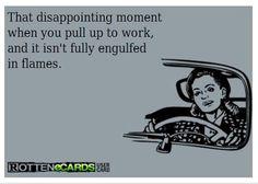 workplace  haha boy i have felt this way many a times!!!lol ...sry....