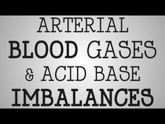 ▶ Nursing Education | Arterial Blood Gases & Acid Base Imbalances - YouTube
