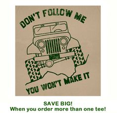 Jeep T Shirt Don't Follow Me Funny T Shirt Slogan Off Road Got Mud 4x4 T Shirt on Etsy, $12.00