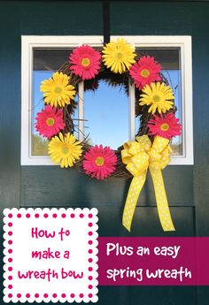 Easy Spring Wreath Plus How to Make a Bow for a Wreath
