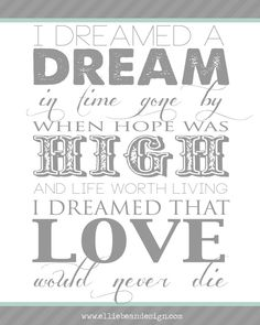 I Dreamed A Dream Quote from Les Miserables...free download!  From Ellie Bean Design Blog