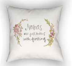 Groton Nanas Are Just Moms With Frosting Indoor/Outdoor Throw Pillow
