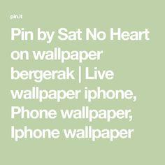 Pin by Sat No Heart on wallpaper bergerak | Live wallpaper iphone, Phone wallpaper, Lock screen wallpaper iphone