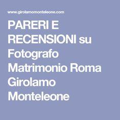 PARERI E RECENSIONI su Fotografo Matrimonio Roma Girolamo Monteleone