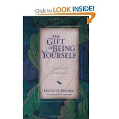 The Gift of Being Yourself: The Sacred Call to Self-Discovery: David G. Benner, M. Basil Pennington: 9780830832453: Amazon.com: Books