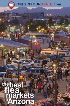 10 Amazing Flea Markets In Arizona You Absolutely Have To Visit Yuma Arizona, Tucson Arizona, Phoenix Arizona, Prescott Valley Arizona, Tucson City, Bisbee Arizona, Glendale Arizona, Shopping Places, Places To Travel