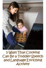 5 Ways That Cooking Can Be a Toddler Speech and Language Enriching Activity (Talking With Toddlers)