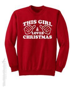 This Girl Loves Christmas (vintage) crewneck or hoodie sweatshirt - red or green tree gift idea for wife girlfriend female ladies woman xmas...