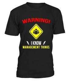 """# Warning I Know Management Things degree T-Shirt .  Special Offer, not available in shops      Comes in a variety of styles and colours      Buy yours now before it is too late!      Secured payment via Visa / Mastercard / Amex / PayPal      How to place an order            Choose the model from the drop-down menu      Click on """"Buy it now""""      Choose the size and the quantity      Add your delivery address and bank details      And that's it!      Tags: This confident manager gift shirt…"""