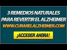 Curar El Alzheimer - 3 Remedios Naturales Para Revertir el Alzheimer