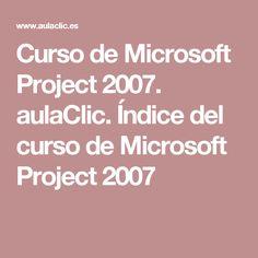 Curso de Microsoft Project 2007. aulaClic. Índice del curso de Microsoft Project 2007