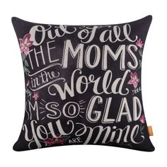 Mothers Day Gift Pillow Case Out of All of the Moms in the World I am so Glad You are Mine ⋆ Great Simple Gifts.