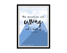 Mountain Print The Mountains are Calling Print Art - Hiking Gifts Dad Gifts Nature Lover Gift for Hiker - Camping Decor Rock Climbing Gifts (19.99 USD) by Paintspiration