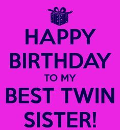 happy birthday to my best twin sister poster brother birthday happy birthday