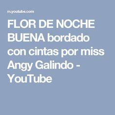 FLOR DE NOCHE BUENA bordado con cintas por miss Angy Galindo - YouTube