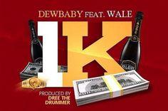 """Dew Baby and Wale """"1K"""" on www.TNEPromo.com"""