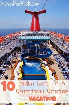 Cruising is a great value for your dollar as far as vacations go. However, if you've never been cruising before (or even if you have) you need to be aware of these 10 hidden costs of a Carnival cruise vacation. Find out what they are in the linked post on MoneyManifesto.com. They can be well worth the cost, but you need to know about them to budget for them in advance.