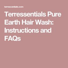 Terressentials Pure Earth Hair Wash: Instructions and FAQs