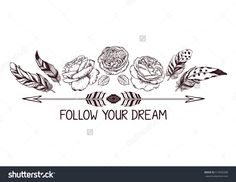 Hand drawn boho style design with rose flower, arrow and feathers. Hippie fashion decoration for t-shirt or tattoo. Ethnic Style with motivate Slogan and Quote.