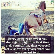 Cowgirls don't cry when they fall. They dust off their jeans, fix their hat, pull up their boots and tell life to watch their sexy ass as they walk away Cowgirl Quote, Cowgirl And Horse, My Horse, Horse Girl, Horse Love, Horse Tack, Rodeo Quotes, Equestrian Quotes, Western Quotes