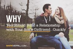 This post is dedicated to the other half of a dating relationship: The girls that our sons date. You should take the time to build a relationship, sooner than later, with your son's girlfriend. Here are some reasons why: