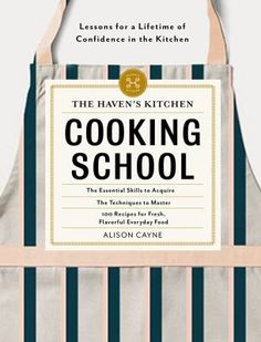 Buy The Haven's Kitchen Cooking School by Alison Cayne at Mighty Ape NZ. Learning to cook is easy with The Haven's Kitchen Cooking School. In its nine chapters-each presenting an important lesson in the kitchen-both newbies. Quinoa Broccoli, Broccoli Fritters, Braised Lamb Shoulder, Havens Kitchen, Coconut Curry Soup, Olive Oil Cake, Grain Bowl, New Cookbooks, Cooking School