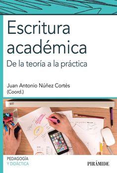 Escritura académica de la teoría a la práctica / Juan A. Núñez Cortés DISPONIBLE EN: http://biblos.uam.es/uhtbin/cgisirsi/UAM/FILOSOFIA/0/5?searchdata1=%209788436834512