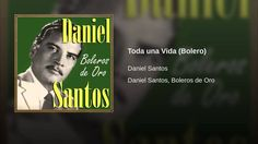 Toda una Vida (Bolero) Daniel Santos, To Youtube, Baseball Cards, Movie Posters, Movies, Boleros, Life, Films, Film Poster