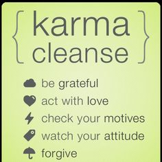#Karma cleansing is good for the #soul