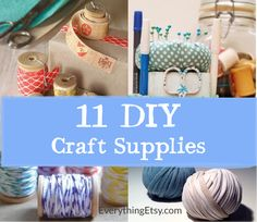 11 DIY Craft Supplies - Super cute ideas!!!  EverythingEtsy.com #diy #craft