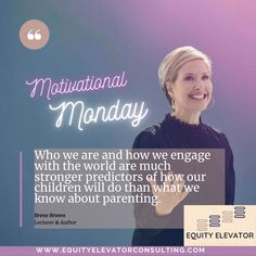 How will who you are connect with how you show up in your school or community to elevate equity today? @brenebrown #EquityElevator #EEMotivationalMonday #Equity #Education Home Equity, Elevator, Monday Motivation, Connection, Parenting, Inspirational Quotes, Author, Community, Student