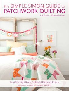 Sisters-in-law and teachers Liz and Elizabeth Evans approach quilting and sewing with the same contagious charm that has made their Simple Simon blog so incredibly popular. In this beginner-to-intermediate guide to quilting, the two step readers throug