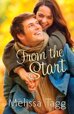 FromThe Start by Melissa Tagg -  A new book from one of my fave authors! It is totally worth a read and full of laughter and loveliness! Read it! :)
