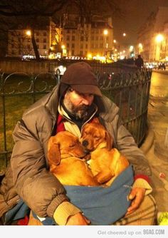 Faith in Humanity....he still has love to offer, despite his circumstance.  Most would give them up.  God bless him.