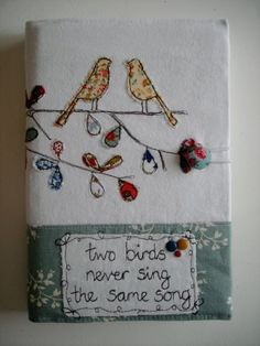 we love birds.we love fabric book cover, perfect! Free Motion Embroidery, Free Machine Embroidery, Embroidery Applique, Embroidery Stitches, Fabric Book Covers, Book Cover Art, Book Art, Fabric Books, Fabric Art