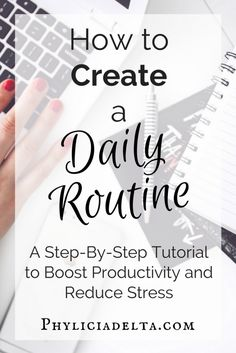 How To Create a Daily Routine {Tutorial}