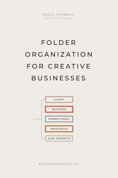 Folder Organization for Creative Businesses — Becca Koebrick Design Studio Business Management, Business Planning, Business Tips, Online Business, Business Education, Management Tips, Folder Organization, Business Organization, Office Organisation