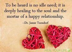 ♡ To be heard is no idle need - Dr Jamie Turndorf