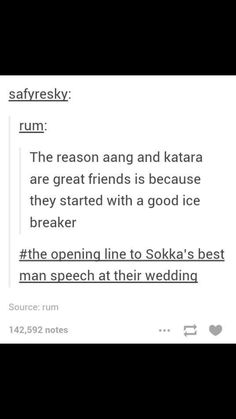 If Sokka was at the wedding this would totally be his best man speech.