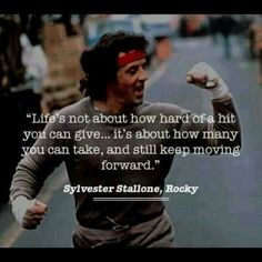 Never thought a Rocky Balboa movie would have such an inspirational quote :-)