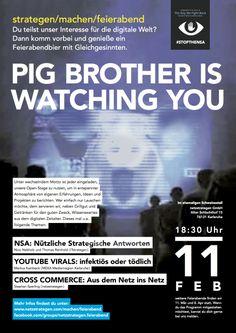 """""""Pig Brother is watching you"""" - Am 11. Februar 2014 bei uns netzstrategen. Veranstaltungshinweis: https://www.facebook.com/events/1456049091275308/"""