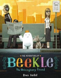 The Adventures of Beekle: The Unimaginary Friend by Dan Santat.