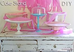 A Bubbly Life: Cake Stands Galore Thrifty DIY!