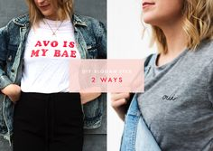 Let Your T-Shirt Do The Talking | easy DIY ideas to create your perfect slogan T-shirt | make your own fashion