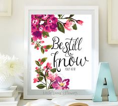 Bible verse art Be still and know print by LittleEmmasFlowers